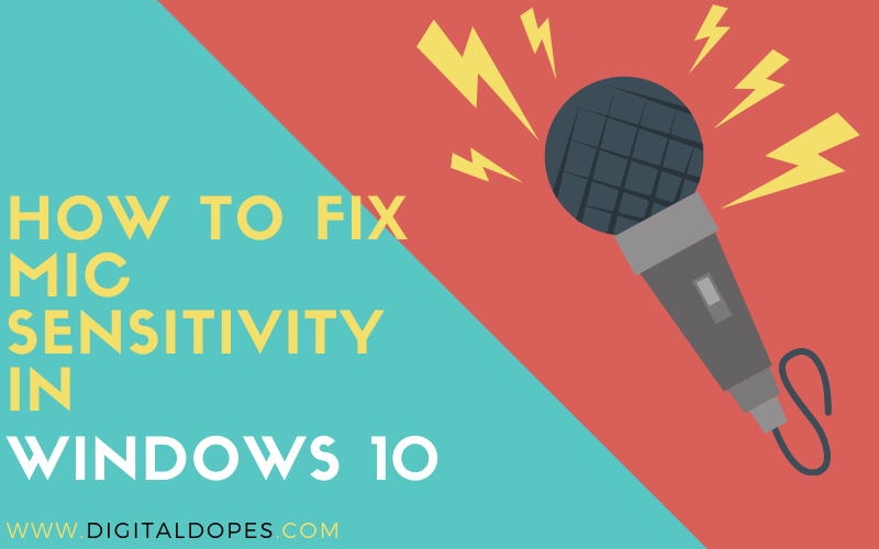 How to fix mic sensitivity in Windows 10