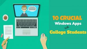10 Crucial Windows Apps for College Students