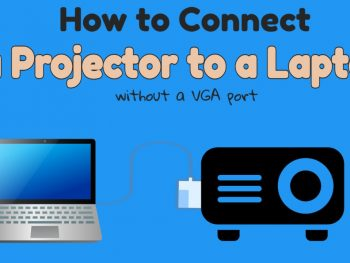 How to Connect a Projector to a Laptop Without a VGA port