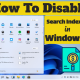 How To Disable Search Indexing in Windows 11